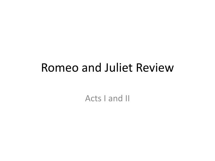 Ppt Romeo And Juliet Review Powerpoint Presentation Id1457412