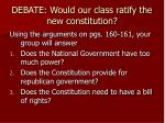 debate would our class ratify the new constitution
