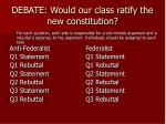 debate would our class ratify the new constitution2