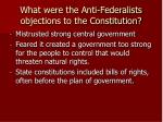 what were the anti federalists objections to the constitution