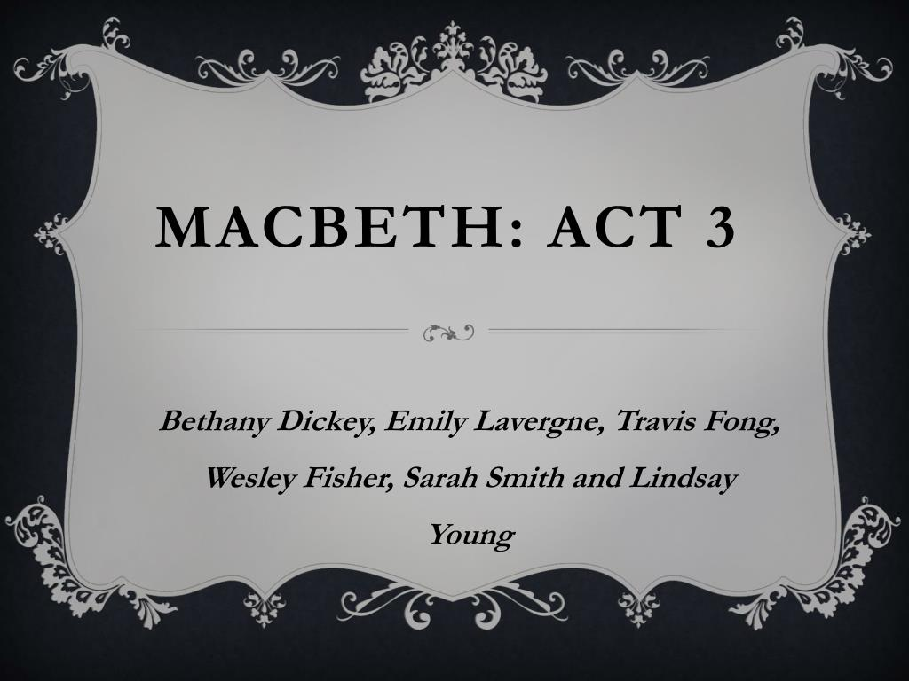 foreshadowing in macbeth act 3