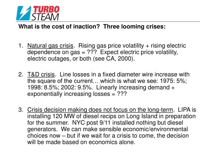 What is the cost of inaction?  Three looming crises: