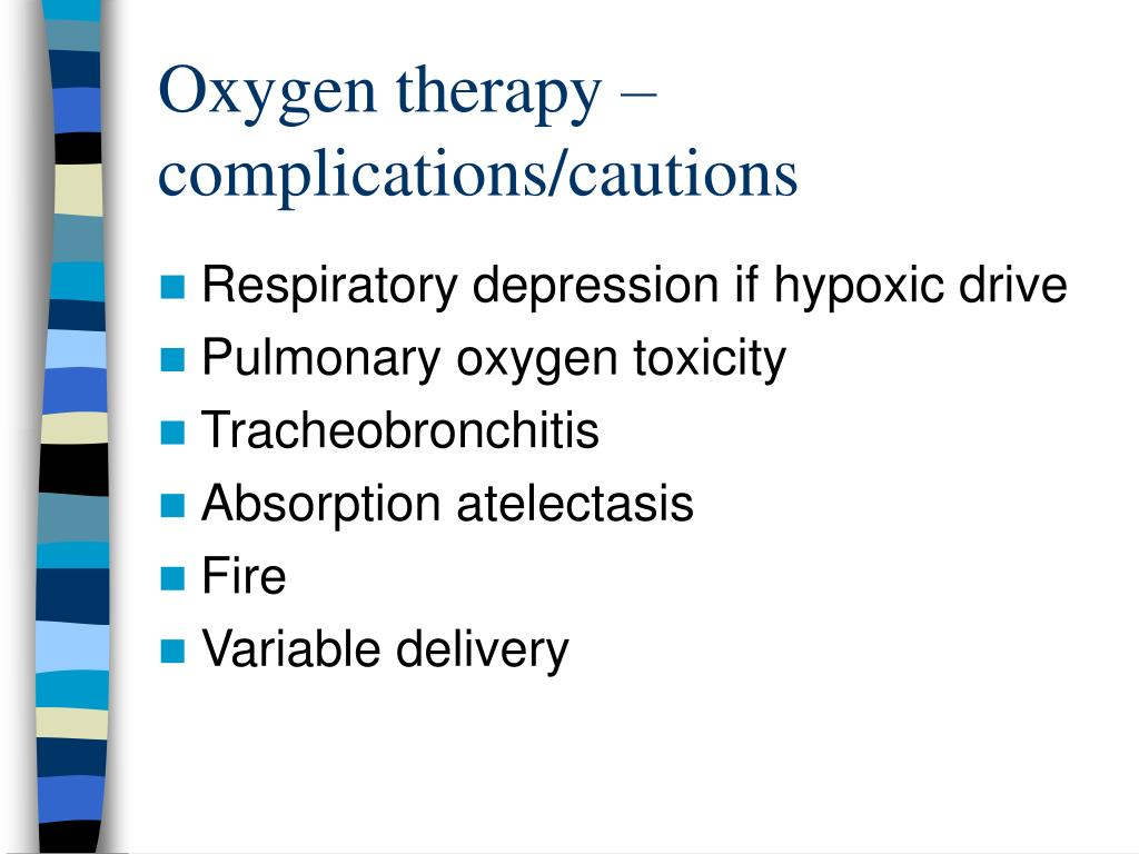 Oxygen therapy – complications/cautions