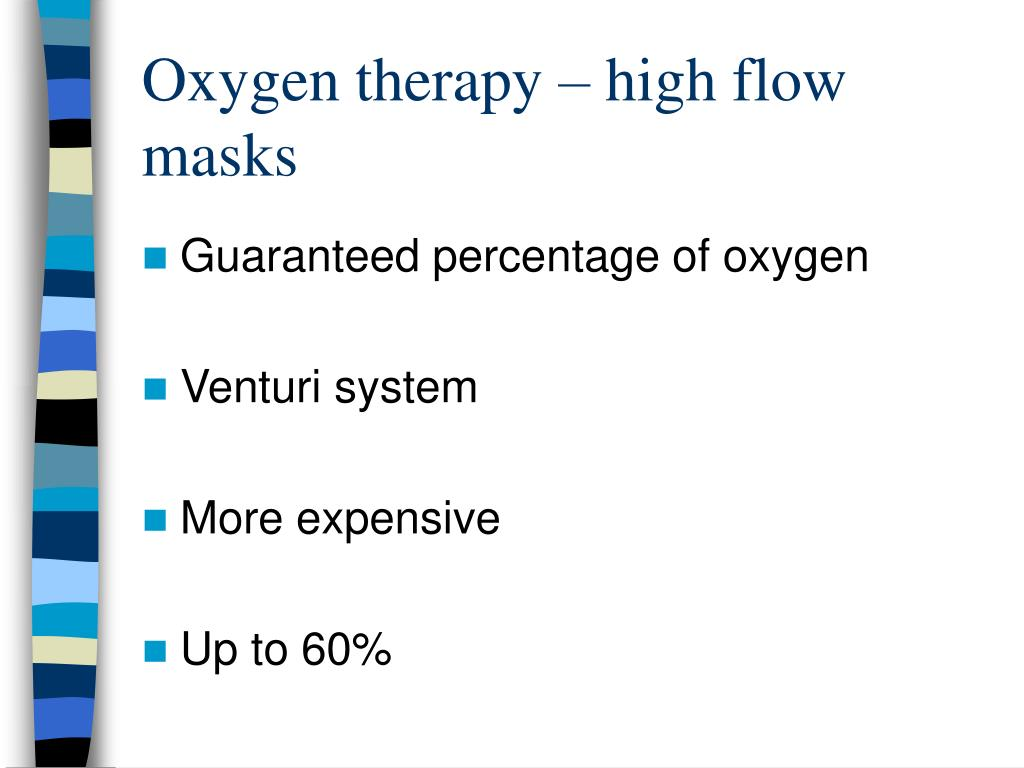 Oxygen therapy – high flow masks