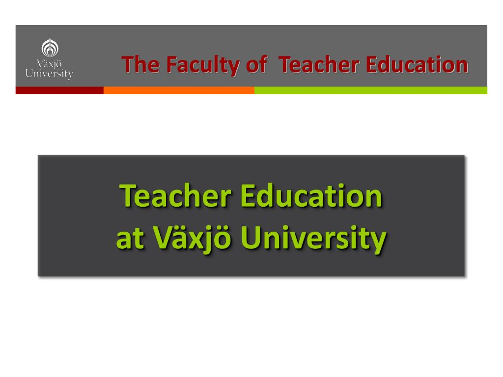 teacher education at v xj university l.