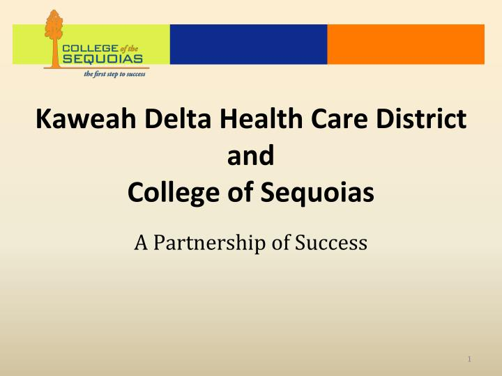 kaweah delta health care district and college of sequoias