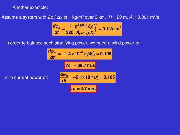 In order to balance such stratifying power, we need a wind power of: