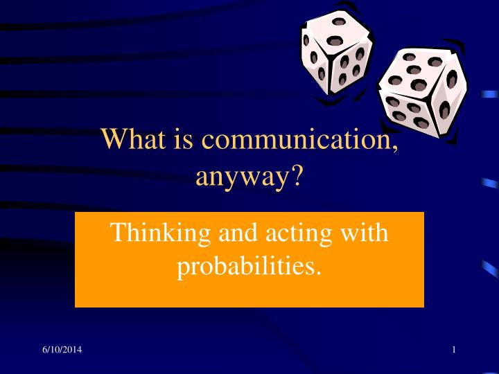 What is communication anyway