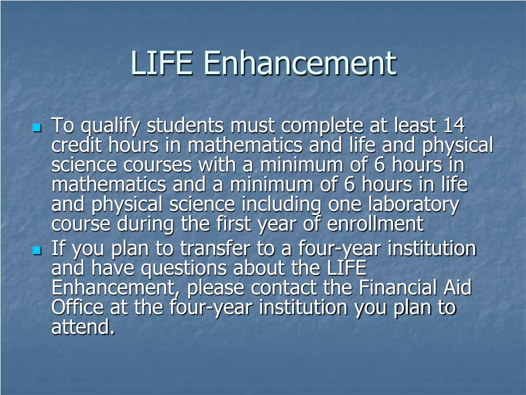 LIFE Enhancement