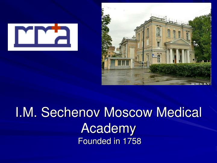 i m sechenov moscow medical academy founded in 1758 n.
