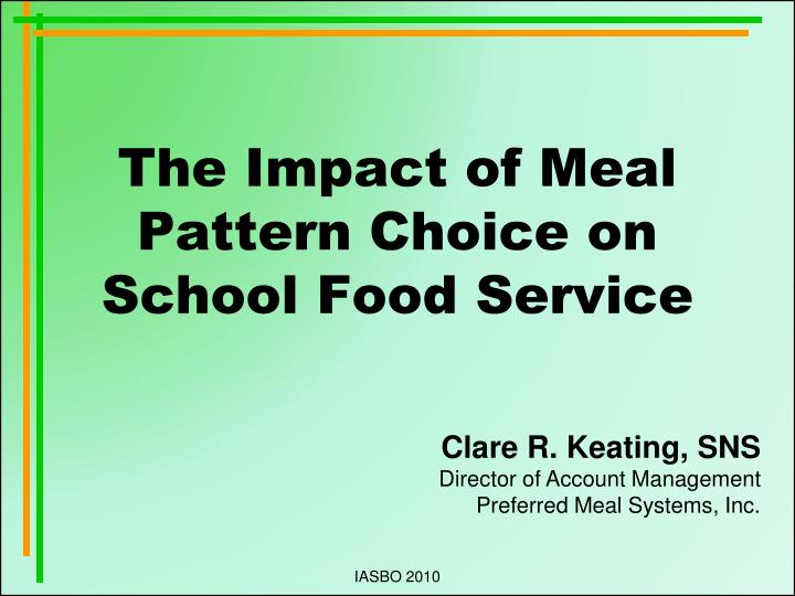 the impact of meal pattern choice on school food service n.