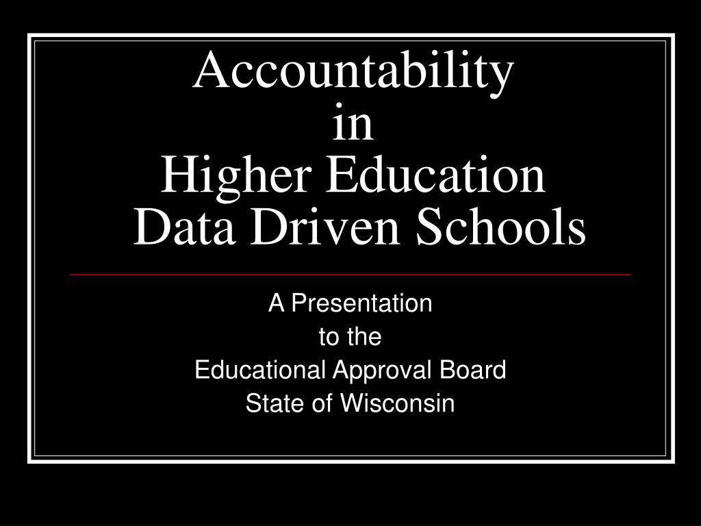 accountability in higher education data driven schools l.