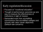 early regulation discussion