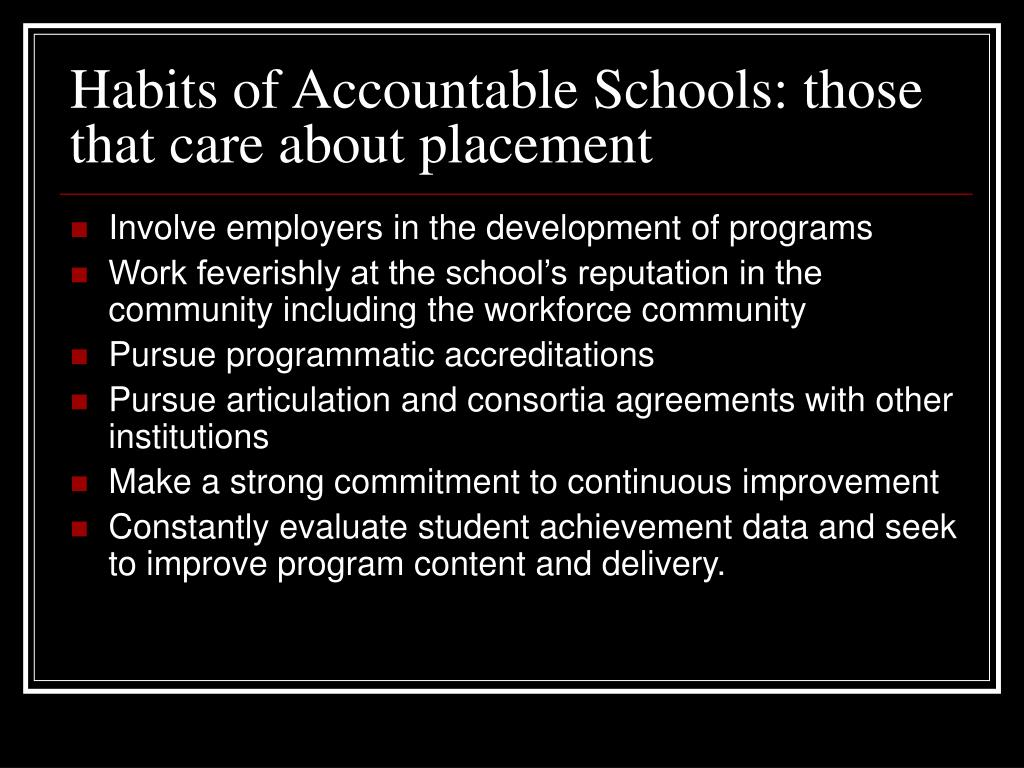Habits of Accountable Schools: those that care about placement