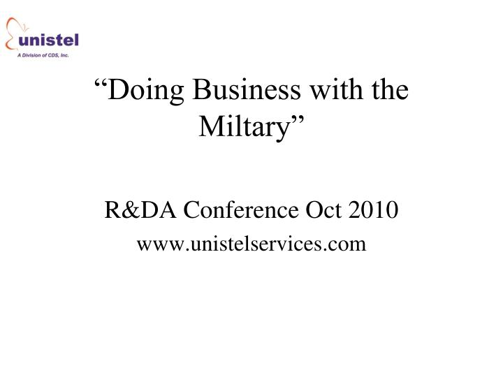 Doing business with the miltary r da conference oct 2010 www unistelservices com