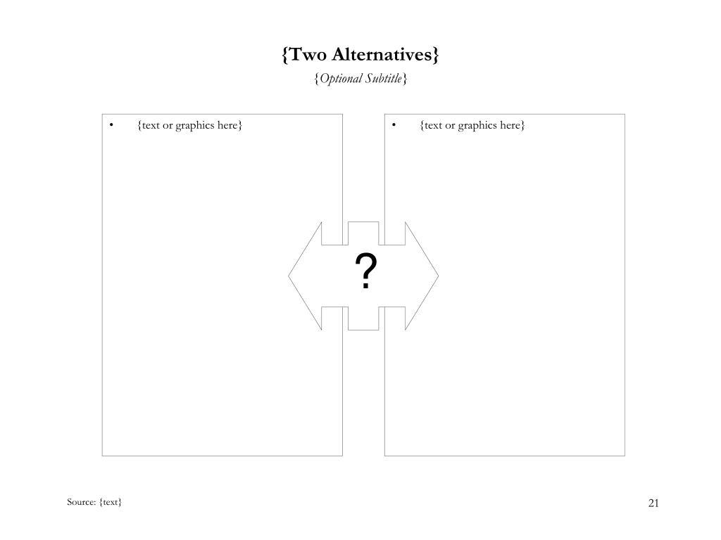 {Two Alternatives}