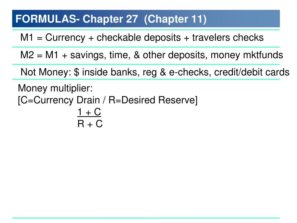 M1 = Currency + checkable deposits + travelers checks