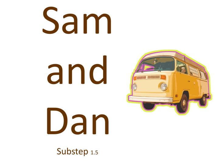 Sam and Dan