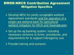 bwsr nrcs contribution agreement mitigation specifics