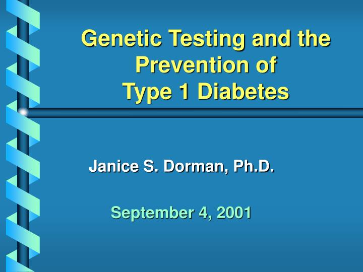 genetic testing and the prevention of type 1 diabetes n.
