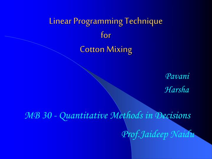 application of linear programming technique for Linear programming: linear programming, mathematical technique for maximizing or minimizing a linear function.