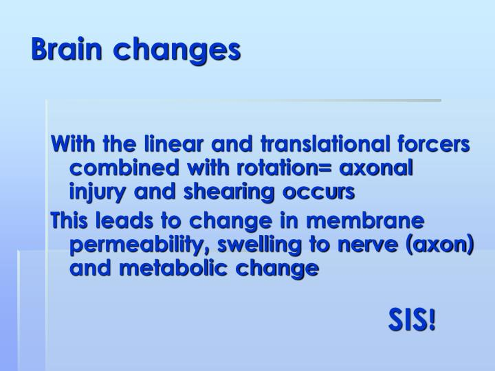 Brain changes