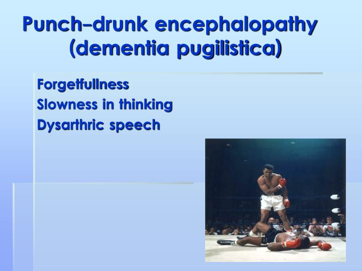Punch-drunk encephalopathy