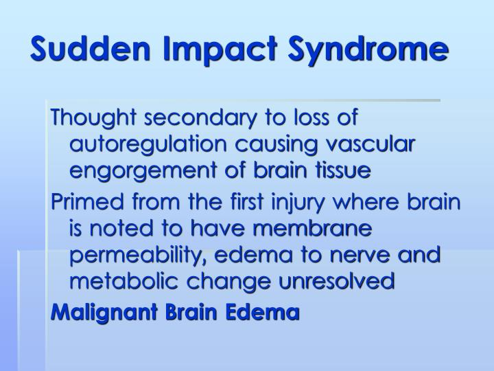 Sudden Impact Syndrome