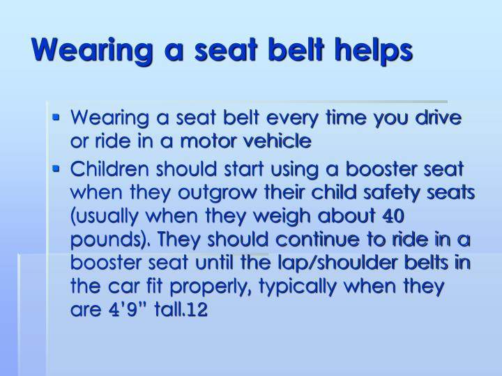 Wearing a seat belt helps