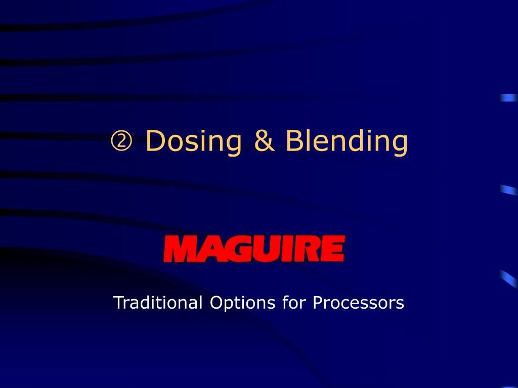  Dosing & Blending