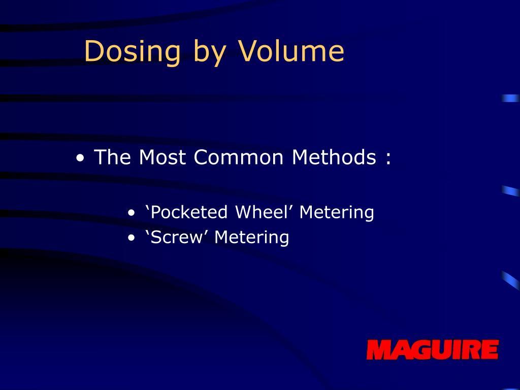 Dosing by Volume