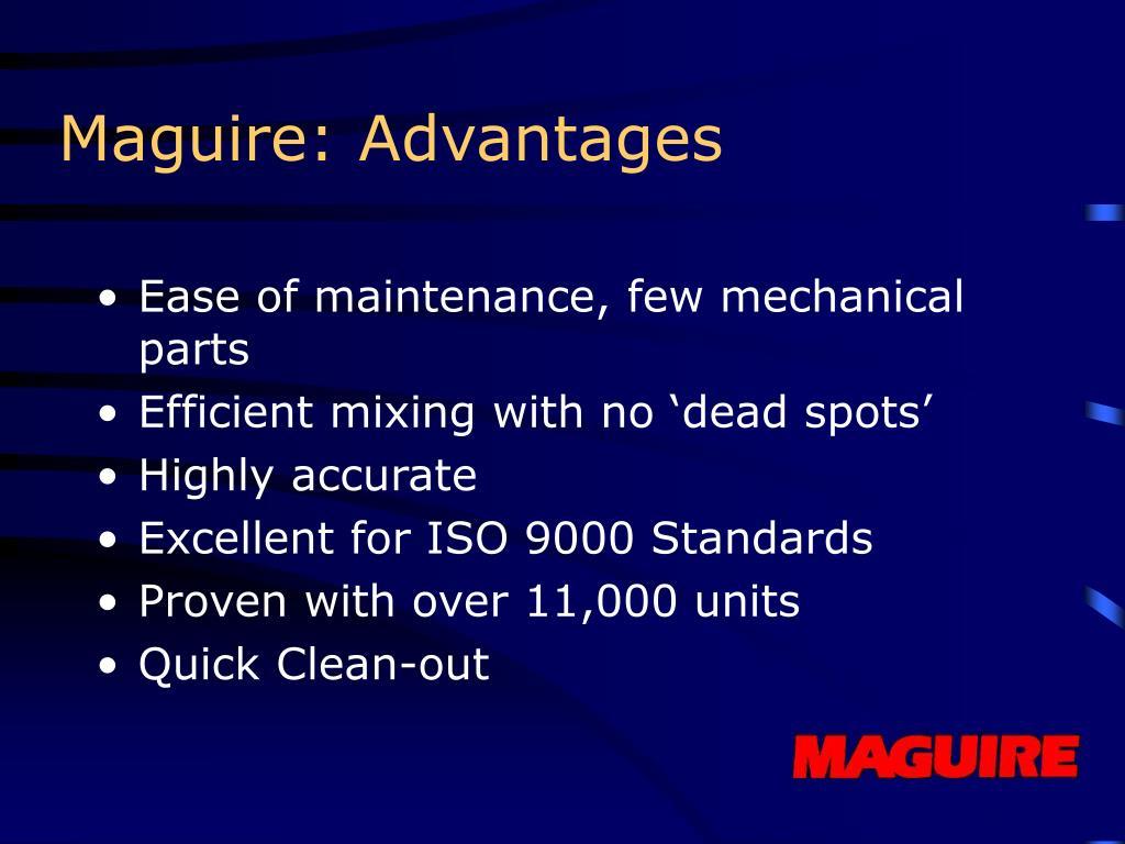 Maguire: Advantages