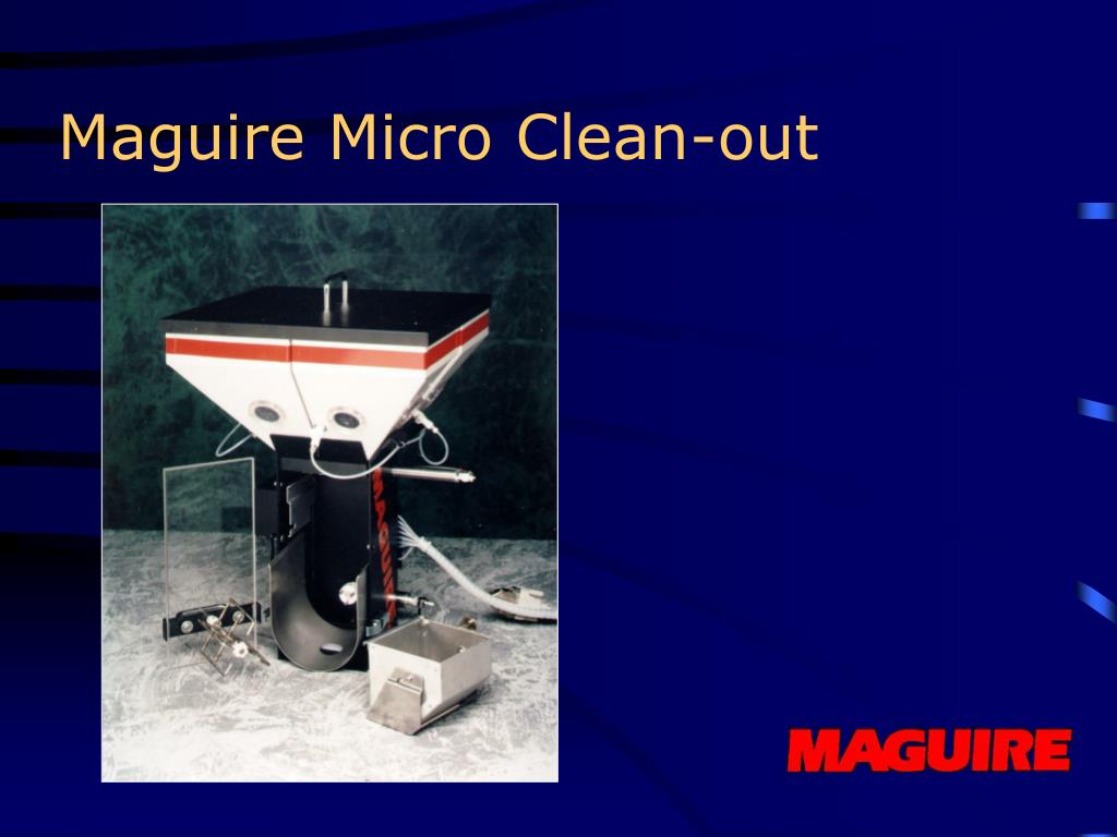 Maguire Micro Clean-out