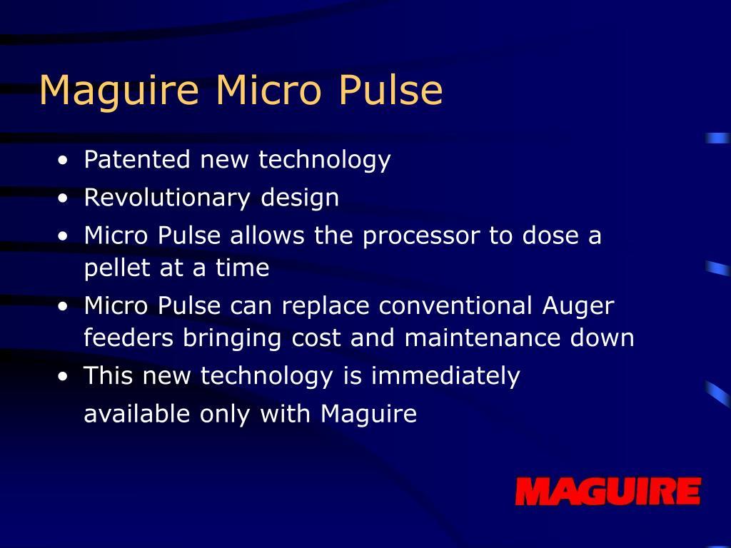 Maguire Micro Pulse