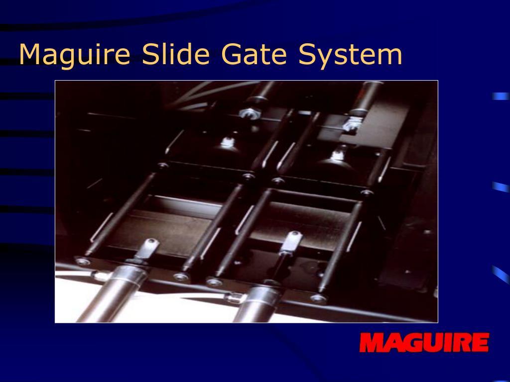Maguire Slide Gate System