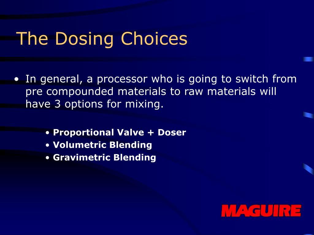 The Dosing Choices