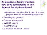as an adjunct faculty member how does participating in the adjunct faculty benefit me