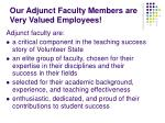 our adjunct faculty members are very valued employees