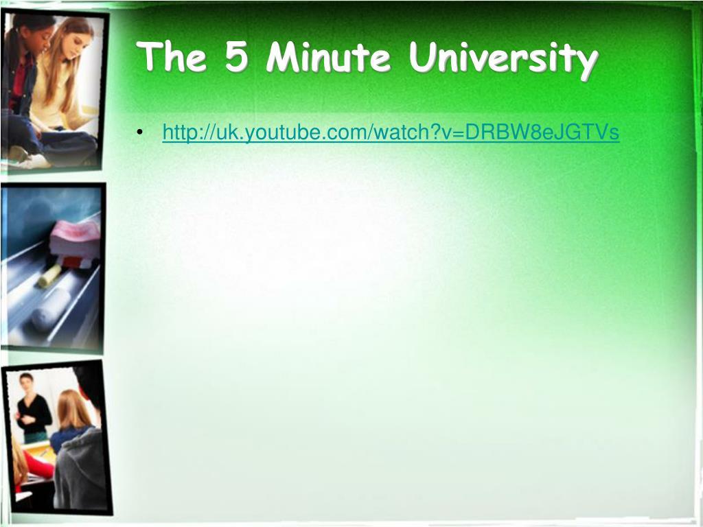 The 5 Minute University