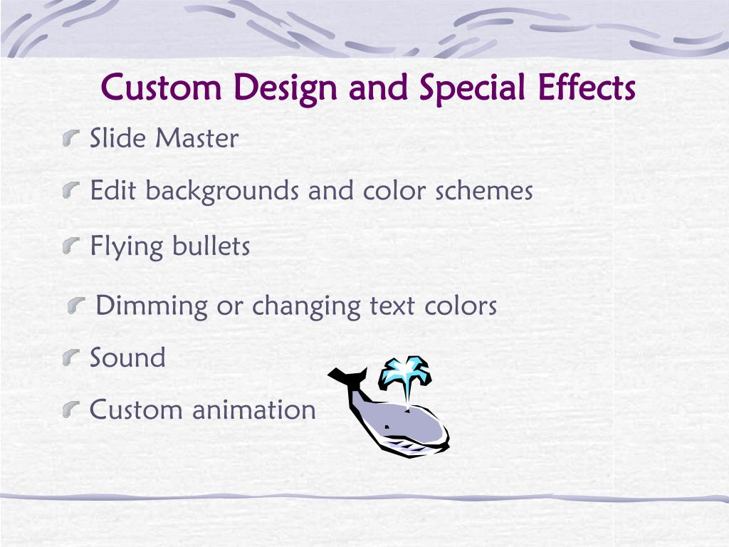 Custom Design and Special Effects