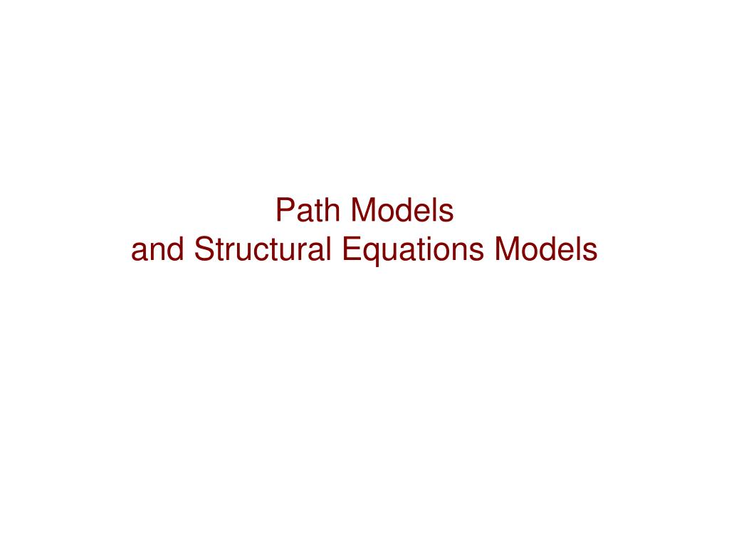 PPT - Path Models and Structural Equations Models PowerPoint