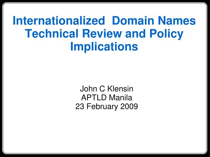 internationalized domain names technical review and policy implications n.