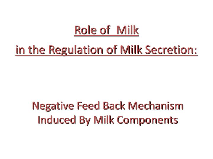 Role of milk in the regulation of milk secretion