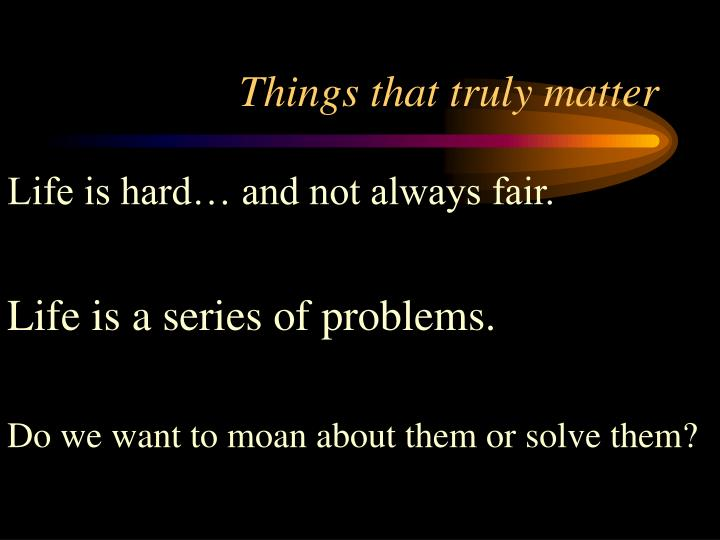 Things that truly matter1