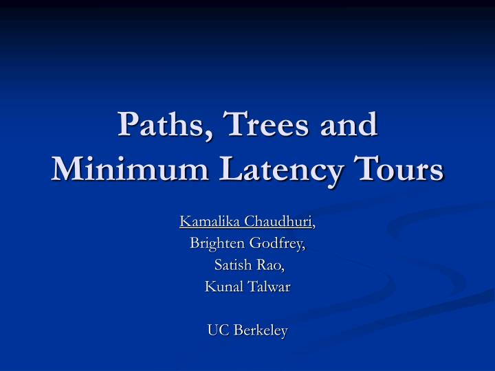 paths trees and minimum latency tours n.