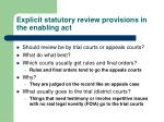 explicit statutory review provisions in the enabling act