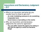 injunctions and declaratory judgment 617