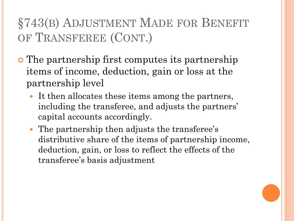 §743(b) Adjustment Made for Benefit of Transferee (Cont.)