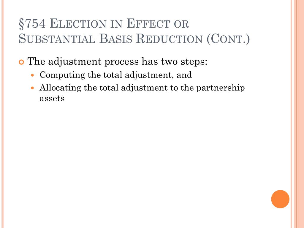 §754 Election in Effect or Substantial Basis Reduction (Cont.)