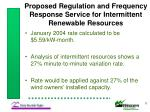 proposed regulation and frequency response service for intermittent renewable resources11